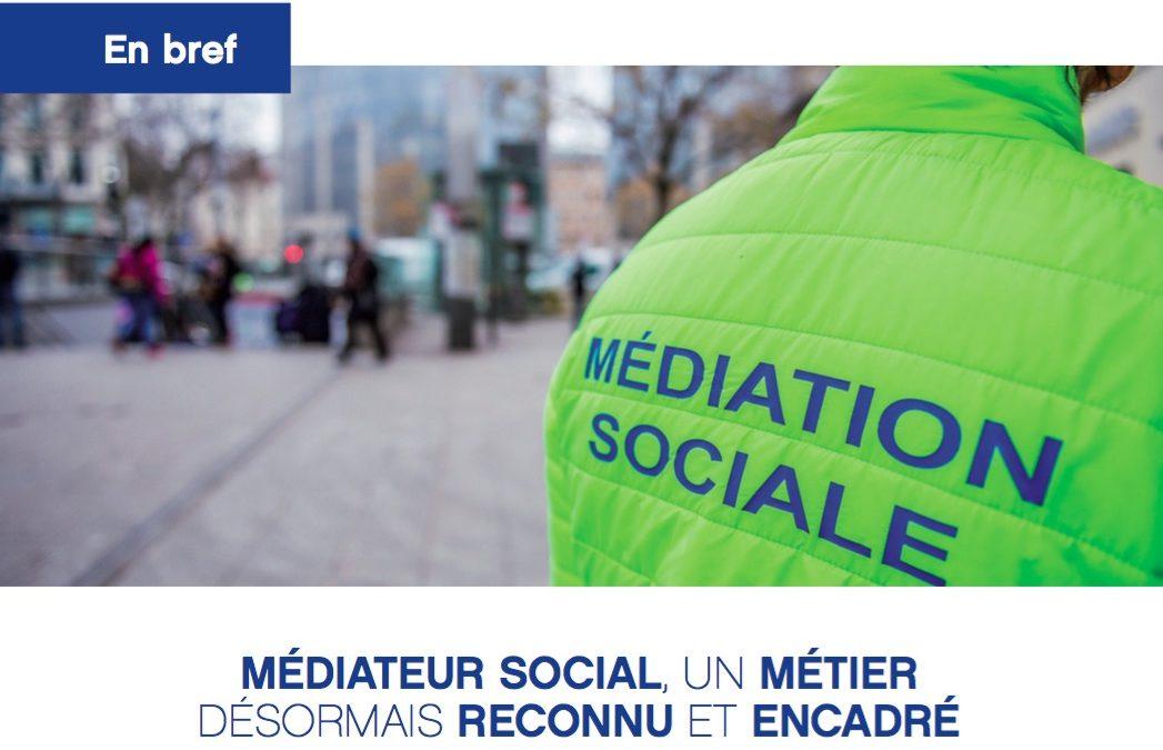«Médiateur social, un métier désormais reconnu et encadré»